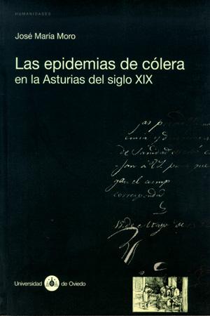 LAS EPIDEMIAS DE CÓLERA EN LA ASTURIAS DEL SIGLO XIX