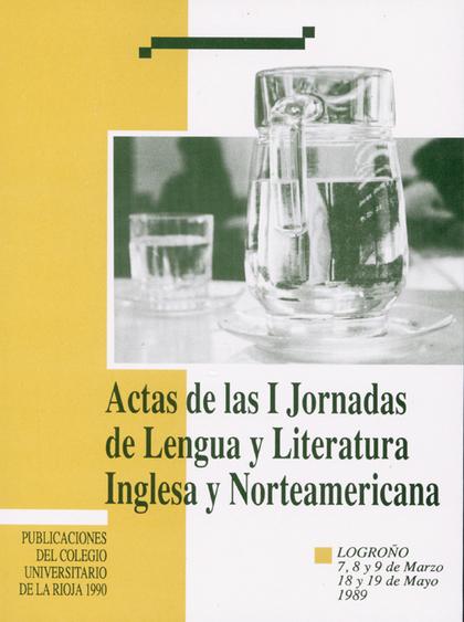 ACTAS DE LAS I JORNADAS DE LENGUA Y LITERATURA INGLESA Y NORTEAMERICANA.