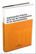 IMPLANTACIÓN PRÁCTICA DE LA LEY DE TRANSPARENCIA EN LOS AYUNTAMIENTOS