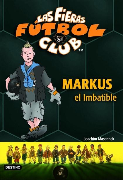 MARKUS, EL IMBATIBLE