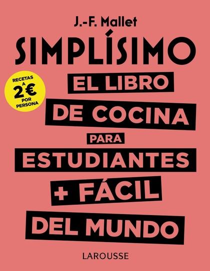 SIMPLÍSIMO. EL LIBRO DE COCINA PARA ESTUDIANTES + FÁCIL DEL MUNDO.