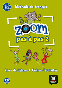 ZOOM PAS À PAS 2. LIVRE DE L´ÉLÈVE + CAHIER D´ACTIVITÉS