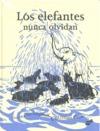 LOS ELEFANTES NUNCA OLVIDAN