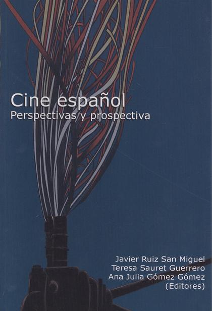 EL CINE ESPAÑOL : PERSPECTIVAS Y PROSPECTIVA
