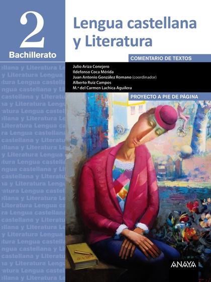 LENGUA CASTELLANA Y LITERATURA 2º BACHILLERATO. PROYECTO A PIE DE PÁGINA.