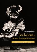 POR BULERÍAS : 100 AÑOS DE COMPÁS FLAMENCO