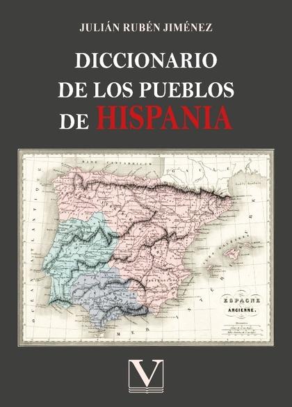 DICCIONARIO DE LOS PUEBLOS DE HISPANIA.