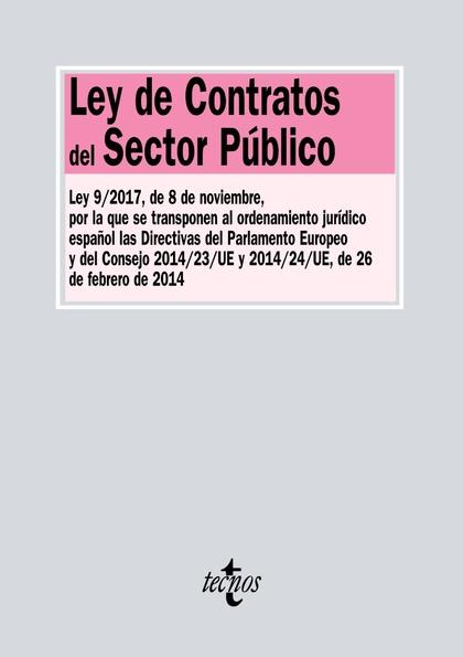 LEY DE CONTRATOS DEL SECTOR PÚBLICO. LEY 9/2017, DE 8 DE NOVIEMBRE, POR LA QUE SE TRANSPONEN EL