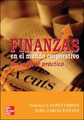 FINANZAS EN EL MUNDO CORPORATIVO : UN ENFOQUE PRÁCTICO