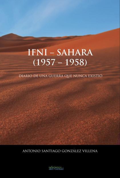 IFNI-SAHARA (1957-1958). DIARIO DE UNA GUERRA QUE NUNCA EXISTIÓ