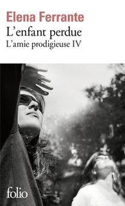 L´AMIE PRODIGIEUSE TOME 4 - L´ENFANT PERDUE