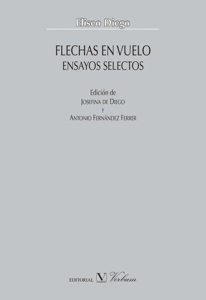 FLECHAS EN VUELO. ENSAYOS SELECTOS