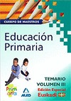 CUERPO DE MAESTROS. EDUCACIÓN PRIMARIA. TEMARIO. VOLUMEN III. (EDICIÓN ESPECIAL.
