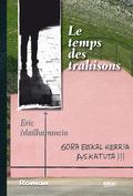 LE TEMPS DES TRAHISONS