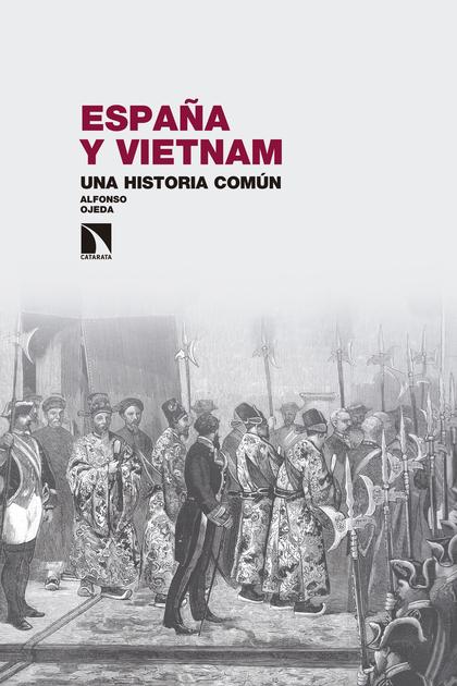 ESPAÑA Y VIETNAM. UNA HISTORIA COMÚN.