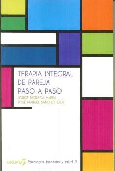 TERAPIA INTEGRAL DE PAREJA PASO A PASO