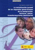 LA SOCIALIZACIÓN JUVENIL DE LAS SEGUNDAS GENERACIONES DE LA INMIGRACIÓN : FACTORES, METAS, TRAN