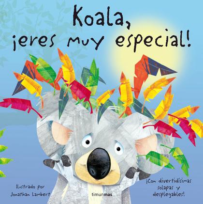 KOALA, ¡ERES MUY ESPECIAL!