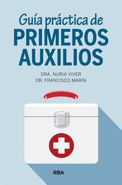 GUIA PRACTICA DE PRIMEROS AUXILIOS.