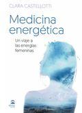 MEDICINA ENERGETICA. UN VIAJE A LAS ENERGIAS FEMENINAS.