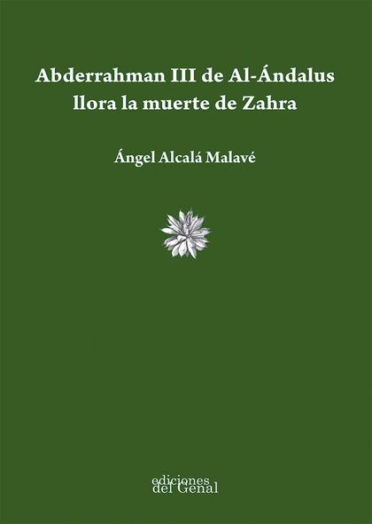 ABDERRAHMAN III DE AL-ÁNDALUS LLORA LA MUERTE DE ZAHRA.