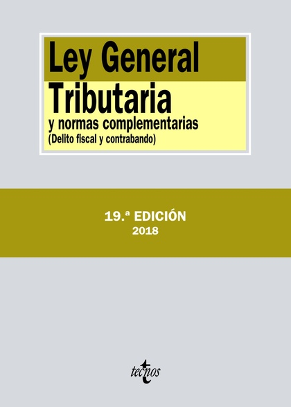 LEY GENERAL TRIBUTARIA Y NORMAS COMPLEMENTARIAS. DELITO FISCAL Y CONTRABANDO