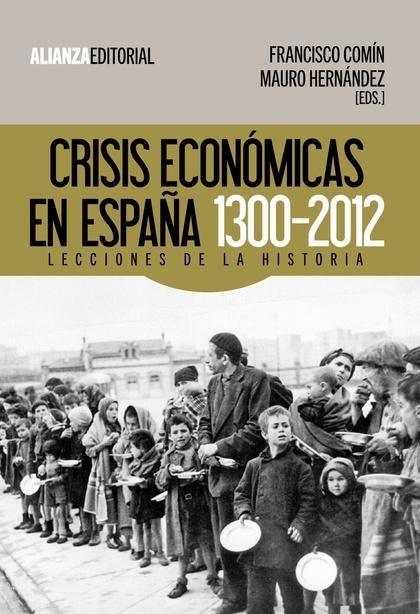 CRISIS ECONÓMICAS EN ESPAÑA, 1300-2012 : LECCIONES DE LA HISTORIA