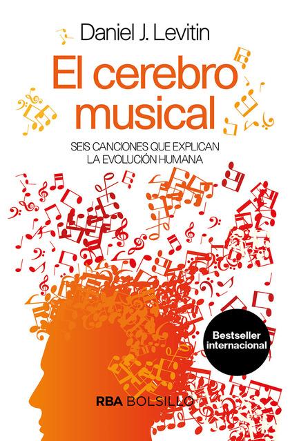 EL CEREBRO MUSICAL. SEIS CANCIONES QUE EXPLICAN LA EVOLUCIÓN HUMANA