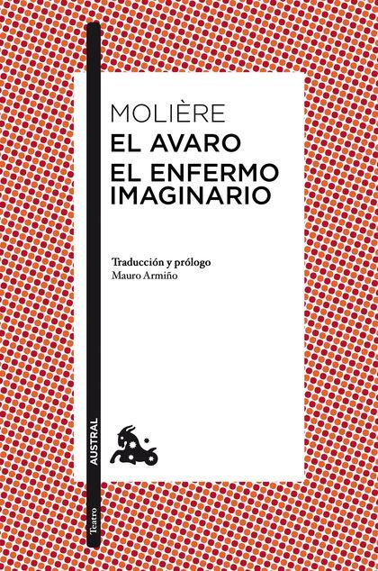 EL AVARO / EL ENFERMO IMAGINARIO