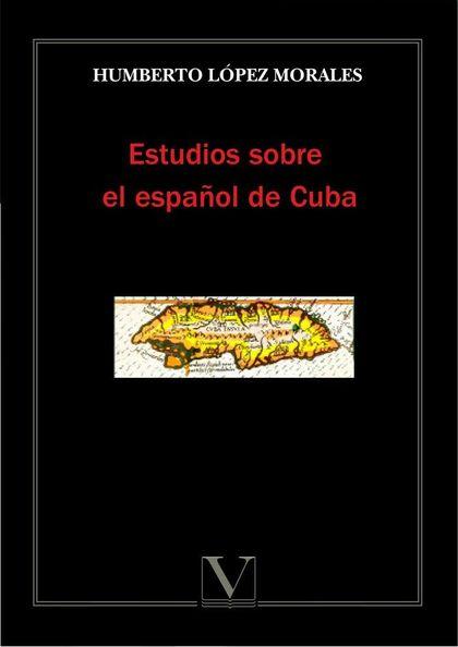 ESTUDIOS SOBRE EL ESPAÑOL DE CUBA.