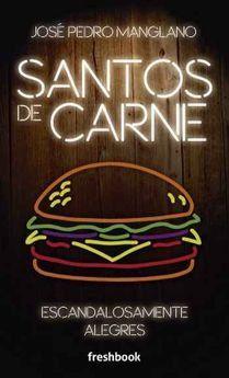 SANTOS DE CARNE: ESCANDALOSAMENTE ALEGRE
