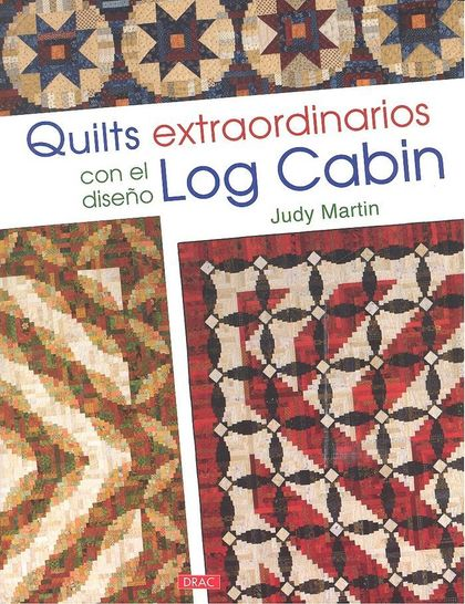 QUILTS EXTRAORDINARIOS CON EL DISEÑO LOG CABIN