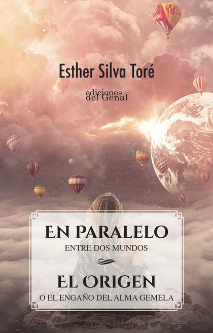 EN PARALELO, ENTRE DOS MUNDOS / EL ORIGEN, O EL ENGAÑO DEL ALMA GEMELA