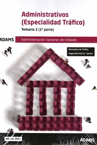 ADMINISTRATIVOS - TEMARIO 2 ( ESPECIALIDAD TRAFICO). ADMINISTRACION GENERAL DEL ESTADO