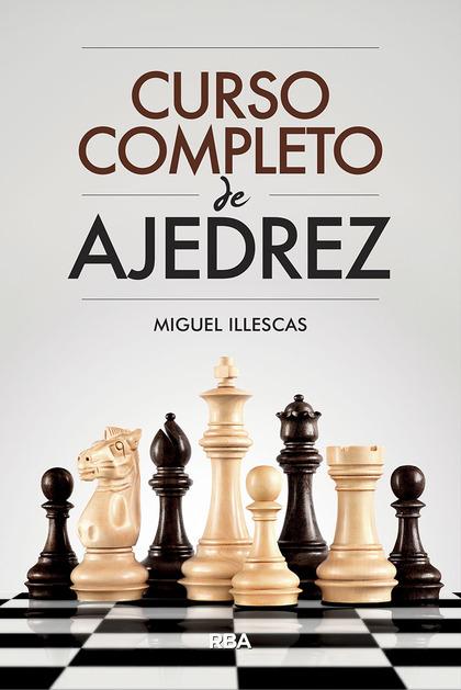CURSO COMPLETO DE AJEDREZ.