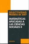 SELECTIVIDAD, MATEMÁTICAS APLICADAS A LAS CIENCIAS SOCIALES II. PRUEBAS 2007