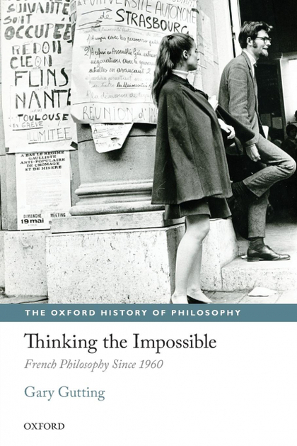 THINKING THE IMPOSSIBLE. FRENCH PHILOSOPHY SINCE 1960