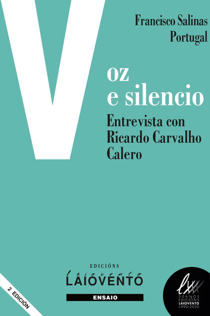 VOZ E SILENCIO. ENTREVISTA CON RICARDO CARVALHO CALERO