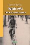 MADRID 1938 : DIARIO DE UN NIÑO EN GUERRA