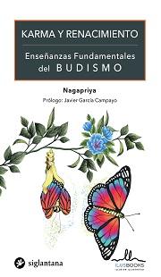 KARMA Y RENACIMIENTO. ENSEÑANZAS FUNDAMENTALES DEL BUDISMO