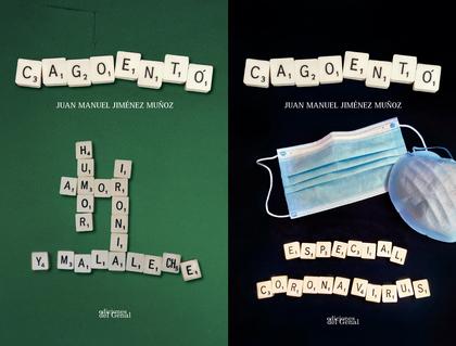 CAGOENTÓ. TRATADO DE HUMOR, AMOR, IRONÍA Y MALA LECHE (+ CAGOENTÓ. ESPECIAL CORONAVIRUS)