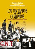 LOS OLVIDADOS DE LOS OLVIDADOS. UN SIGLO Y MEDIO DE ANARQUISMO EN ESPAÑA