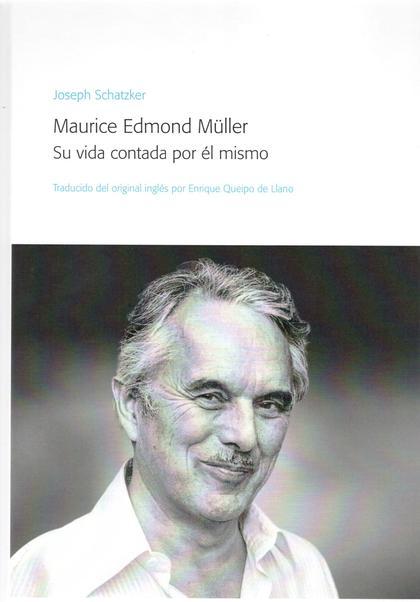 MAURICE EDMOND MÜLLER. SU VIDA CONTADA POR ÉL MISMO.