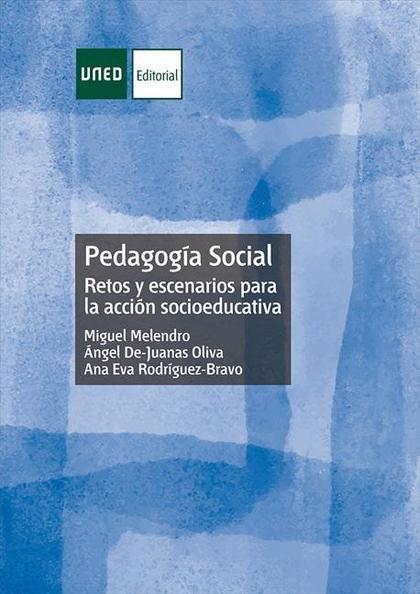 PEDAGOGÍA SOCIAL: RETOS Y ESCENARIOS PARA LA ACCIÓN SOCIOEDUCATIVA.