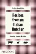 RECIPES FROM AN ITALIAN BUTCHER, ROASTING, STEWING, BRAISING.