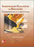 INVESTIGACIÓN CUALITATIVA EN EDUCACIÓN : FUNDAMENTOS Y TRADICIONES