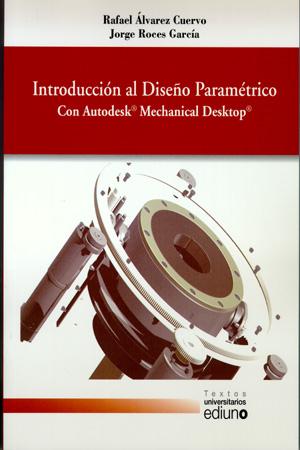 INTRODUCCIÓN AL DISEÑO PARAMÉTRICO CON AUTODESK [174  MECHANICAL DESKTOP [174