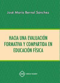 HACIA UNA EVALUACION FORMATIVA Y COMPARTIDA EN EDUCACION FISICA