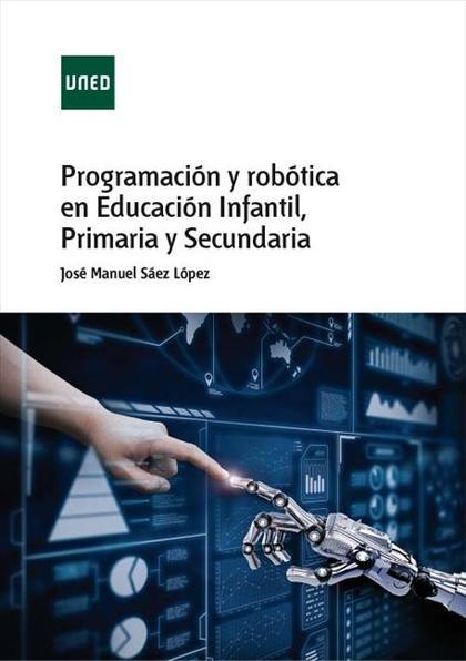 PROGRAMACIÓN Y ROBÓTICA EN EDUCACIÓN INFANTIL, PRIMARIA Y SECUNDARIA.