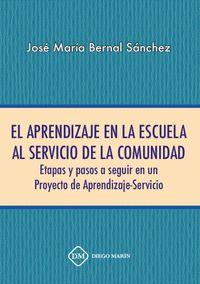 EL APRENDIZAJE EN LA ESCUELA AL SERVICIO DE LA COMUNIDAD